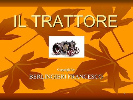1 IL TRATTORE Copyright by BERLINGIERI FRANCESCO.