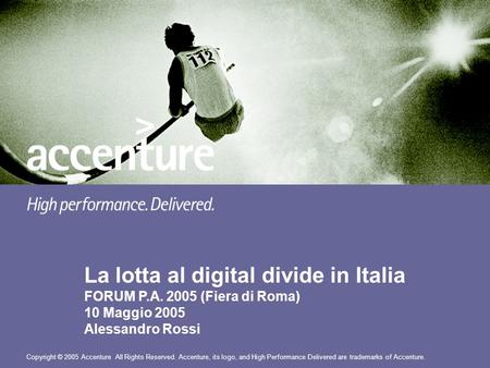 La lotta al digital divide in Italia FORUM P. A