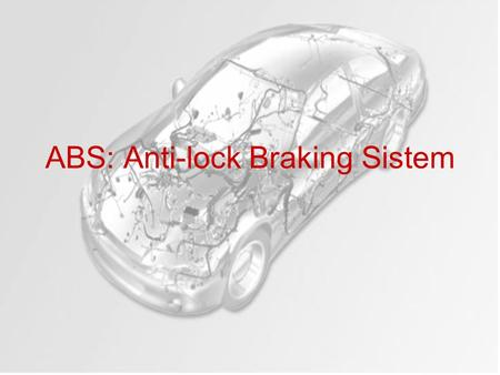 ABS: Anti-lock Braking Sistem