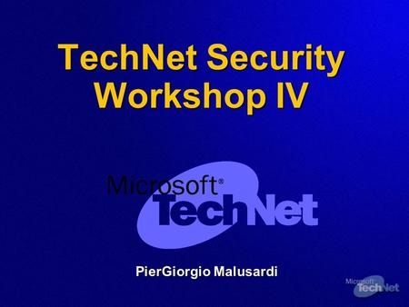 TechNet Security Workshop IV PierGiorgio Malusardi.