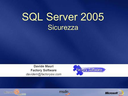 SQL Server 2005 Sicurezza Davide Mauri Factory Software