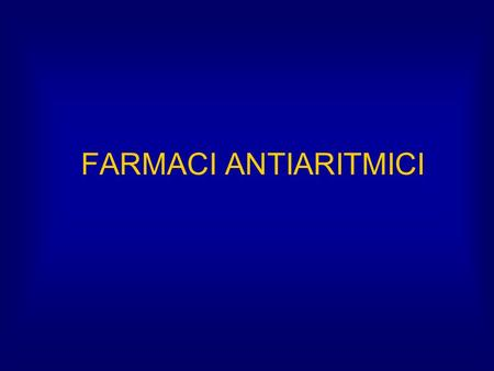 FARMACI ANTIARITMICI. Indications for Treatment CO One typically treats those arrhythmias that: - asynchronization (multifocal VT, VFib) - contractions.