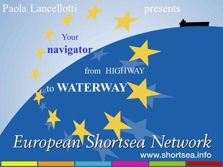 Paola Lancellottipresents Your navigator from HIGHWAY to WATERWAY.