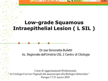 Low-grade Squamous Intraepithelial Lesion ( L SIL )