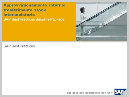 Approvvigionamento interno: trasferimento stock intersocietario SAP Best Practices Baseline Package SAP Best Practices.