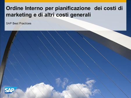 Ordine Interno per pianificazione dei costi di marketing e di altri costi generali SAP Best Practices.
