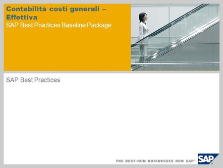 Contabilità costi generali – Effettiva SAP Best Practices Baseline Package SAP Best Practices.