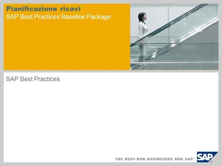 Pianificazione ricavi SAP Best Practices Baseline Package SAP Best Practices.