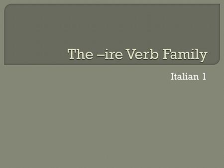 Italian 1.  Give the definition, part of speech, 1 synonym, 1 antonym of the following IRE verb: DORMIRE.