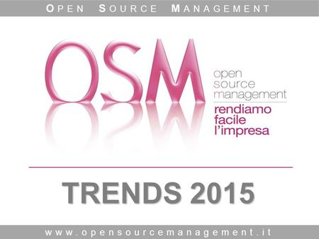 TRENDS 2015 www.opensourcemanagement.it O PEN S OURCE M ANAGEMENT.