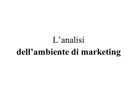 L'analisi dell'ambiente di marketing