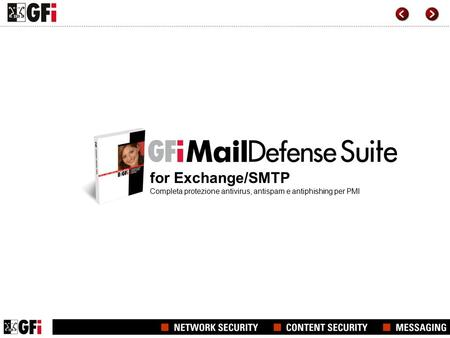 For Exchange/SMTP Completa protezione antivirus, antispam e antiphishing per PMI.