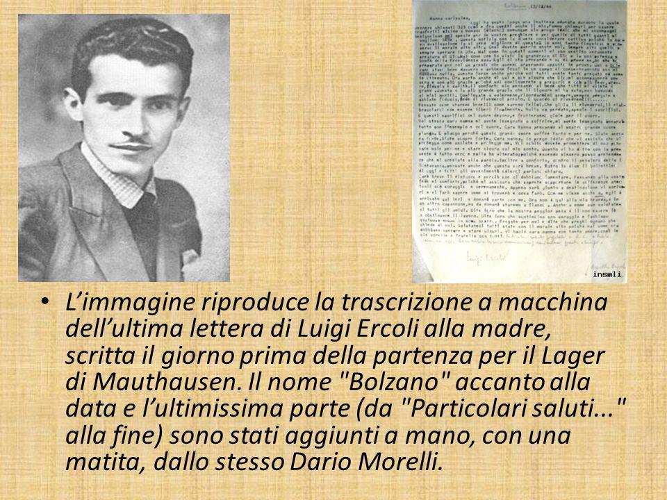 L'immagine riproduce la trascrizione a macchina dell'ultima lettera di Luigi Ercoli alla madre, scritta il giorno prima della partenza per il Lager di Mauthausen.