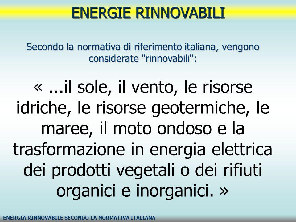 ENERGIE RINNOVABILI FORME DI ENERGIA RINNOVABILE Rientrano in questa definizione: ENERGIA GEOTERMICA ENERGIA IDROELETTRICA ENERGIA MARINA (Energia delle correnti marine, Energia a gradiente salino (osmotica), Energia mareomotrice (o delle maree), energia del moto ondoso, energia talassotermica (OTEC)) ENERGIA SOLARE (Solare termico e termodinamico, Solare fotovoltaico) ENERGIA EOLICA ENERGIA DA BIOMASSE (O AGROENERGIE) (Biocarburanti, Gassificazione, Oli vegetali, Cippato)