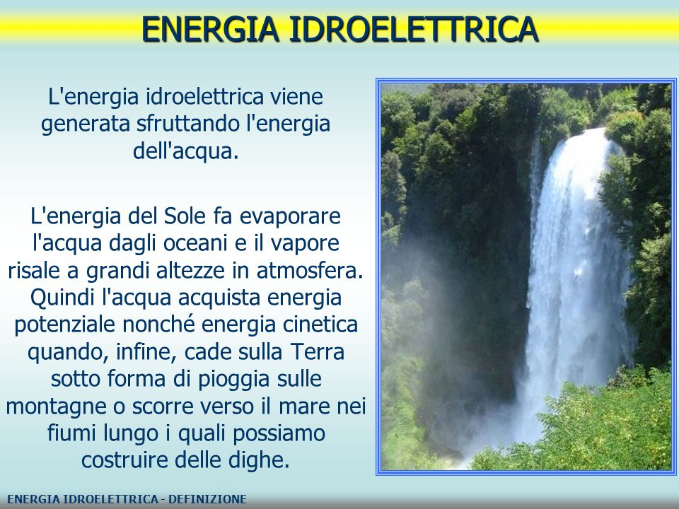 ENERGIA IDROELETTRICA ENERGIA IDROELETTRICA - CENTRALE