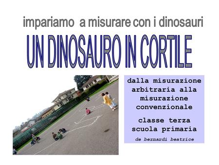 UN DINOSAURO IN CORTILE