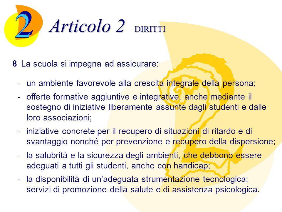 Articolo 2 DIRITTI 9La scuola garantisce e disciplina nel proprio regolamento l esercizio del diritto di riunione e di assemblea degli studenti, a livello di classe, di corso e di istituto.