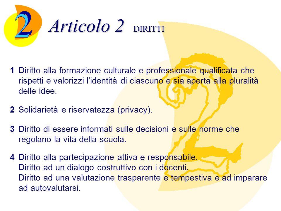 Articolo 2 DIRITTI 5Diritto di studenti (e genitori) ad essere consultati per le questioni più importanti riguardanti l'organizzazione della scuola.