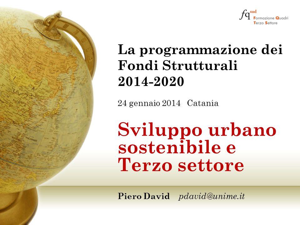 Sviluppo urbano sostenibile e Terzo settore 1.Lo Sviluppo Urbano Sostenibile nella programmazione comunitaria 2.L'Agenda Urbana 3.I territori di Agenda Urbana