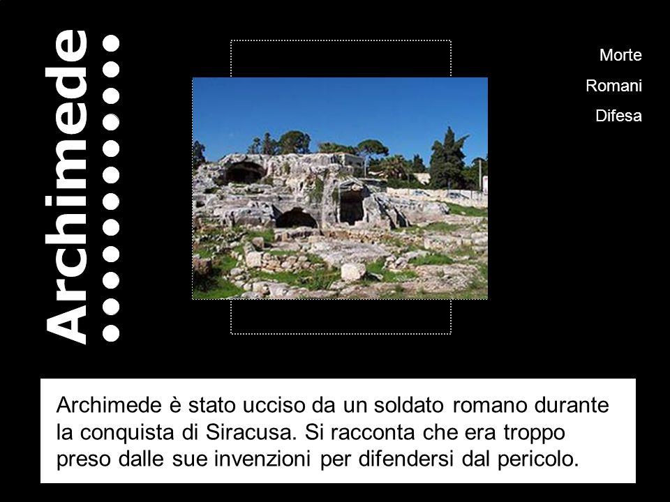 Morte Romani Difesa Archimede è stato ucciso da un soldato romano durante la conquista di Siracusa.