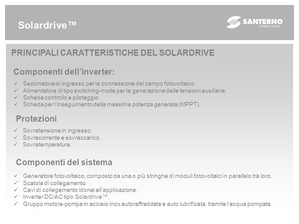 Solardrive™ Protection Input overvoltage.Overcurrent and overload.