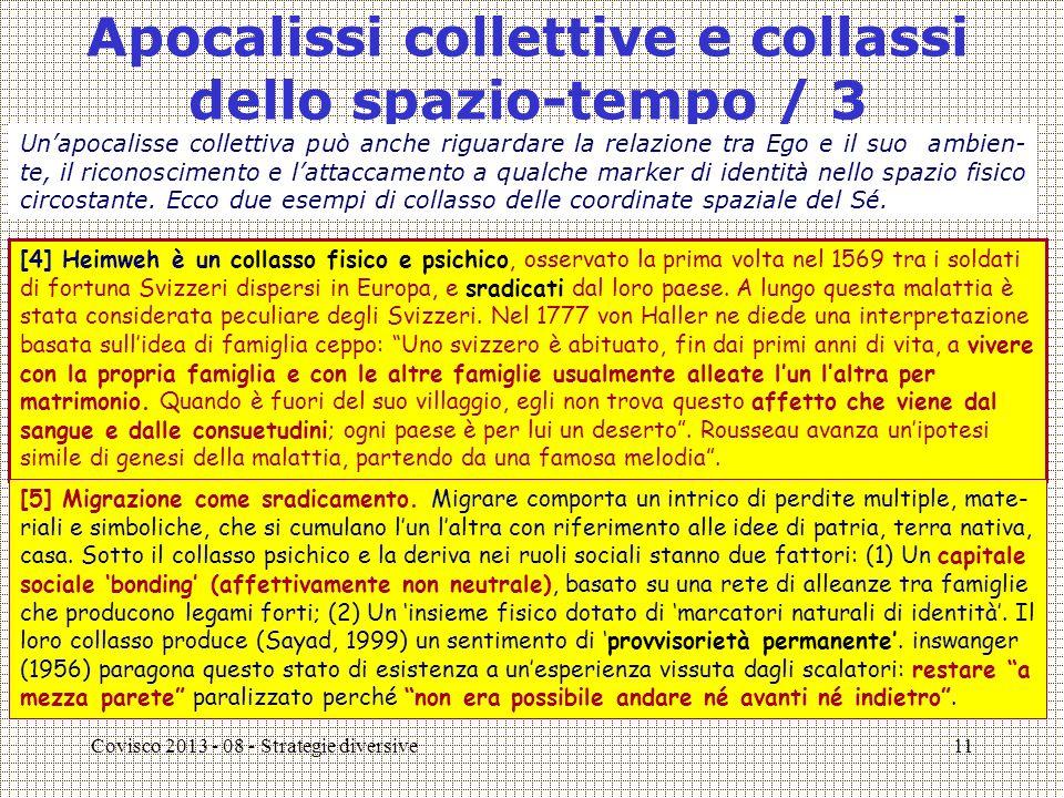Covisco 2013 - 08 - Strategie diversive12 QUESTIONE NUMERO 3 [3] In che senso comportamenti transizionali lungo il corso di vita possono essere effetti essenzialmente secondari?