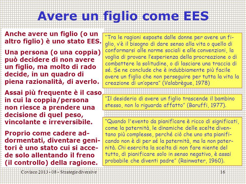 Covisco 2013 - 08 - Strategie diversive17 QUESTIONE NUMERO 4 [4] Effetti essenzialmente secondari possono realizzarsi in presenza di un forte controllo della ragione?