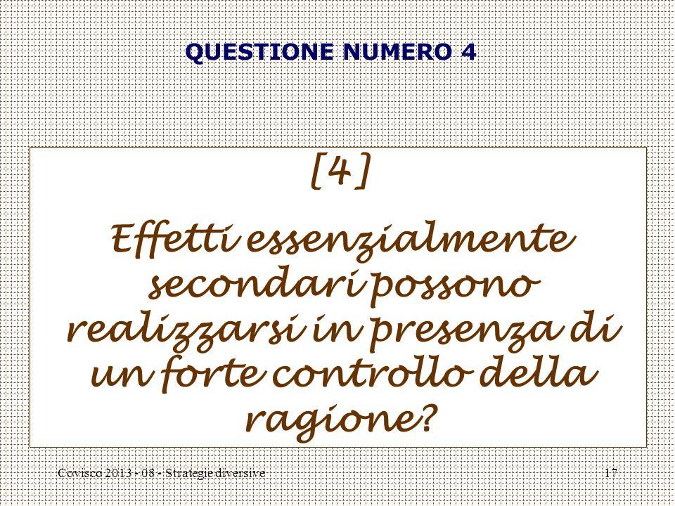 Covisco 2013 - 08 - Strategie diversive18 Disancoraggio tra intenzioni e azioni: cinque ipotesi [1] Ogni scelta è scelta due volte : esito di un doppio livello di incubazione.