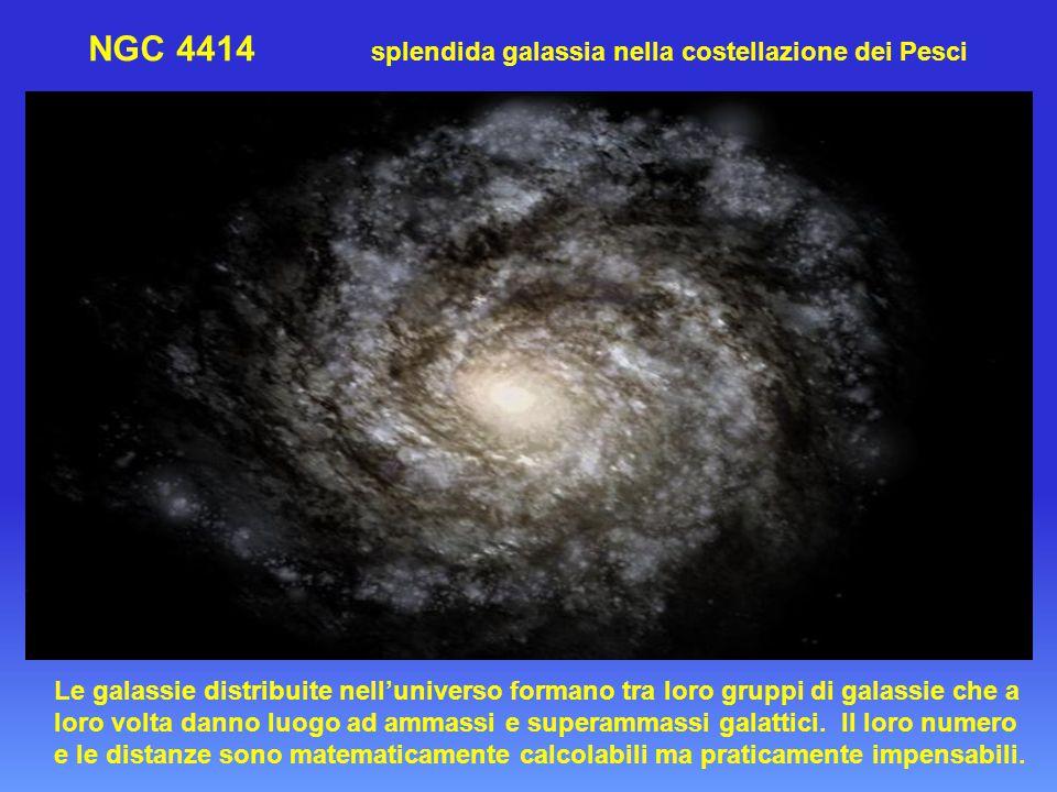 NGC 4414 splendida galassia nella costellazione dei Pesci Le galassie distribuite nell'universo formano tra loro gruppi di galassie che a loro volta danno luogo ad ammassi e superammassi galattici.