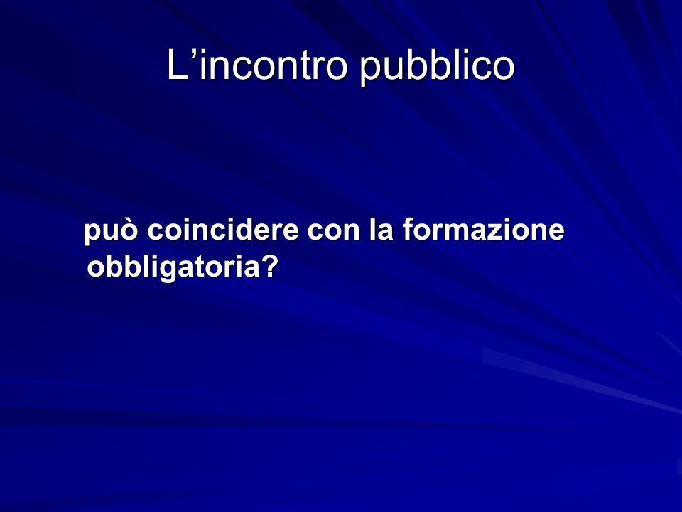 L'incontro pubblico Relatori? Se interessati proporsi a: l.durante@asl.sondrio.it