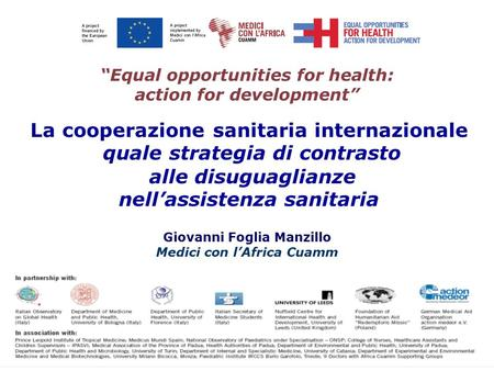 """Equal opportunities for health: action for development"" La cooperazione sanitaria internazionale quale strategia di contrasto alle disuguaglianze nell'assistenza."