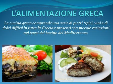 Struttura del pranzo tradizionale italiano ppt scaricare - Piatti tipici della cucina greca ...