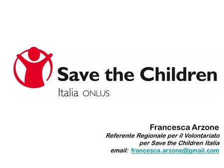 Francesca Arzone Referente Regionale per il Volontariato per Save the Children Italia