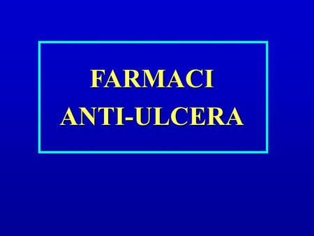 FARMACI ANTI-ULCERA.
