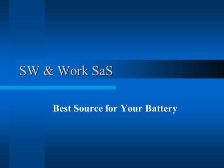 SW & Work SaS Best Source for Your Battery. Benvenuti.