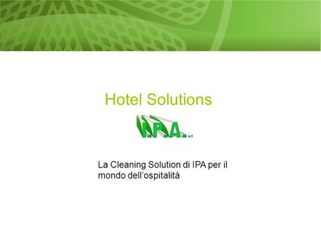 La Cleaning Solution di IPA per il mondo dell'ospitalità Hotel Solutions.