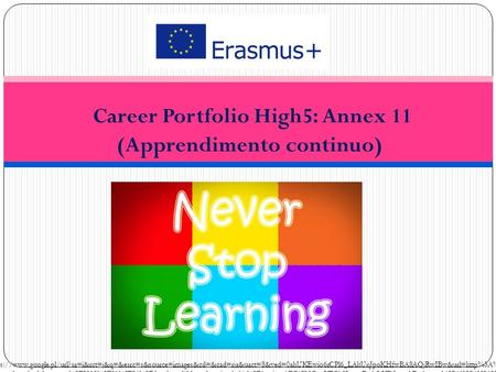 Career Portfolio High5: Annex 11 (Apprendimento continuo) https://www.google.pl/url?sa=i&rct=j&q=&esrc=s&source=images&cd=&cad=rja&uact=8&ved=0ahUKEwio6rCPl6_LAhUnJpoKHfwBA8AQjRwIBw&url=http%3A%2F%2F.