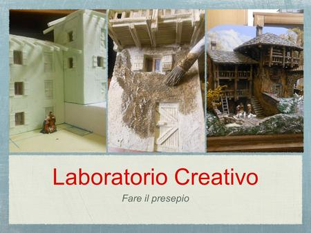 Laboratorio Creativo Fare il presepio.
