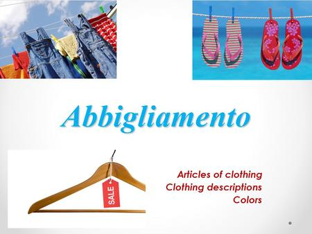Abbigliamento Articles of clothing Clothing descriptions Colors.