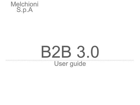 Melchioni S.p.A B2b 3.0 User guide.