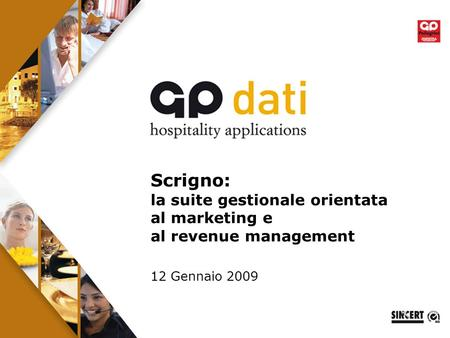 1 Scrigno: la suite gestionale orientata al marketing e al revenue management 12 Gennaio 2009.