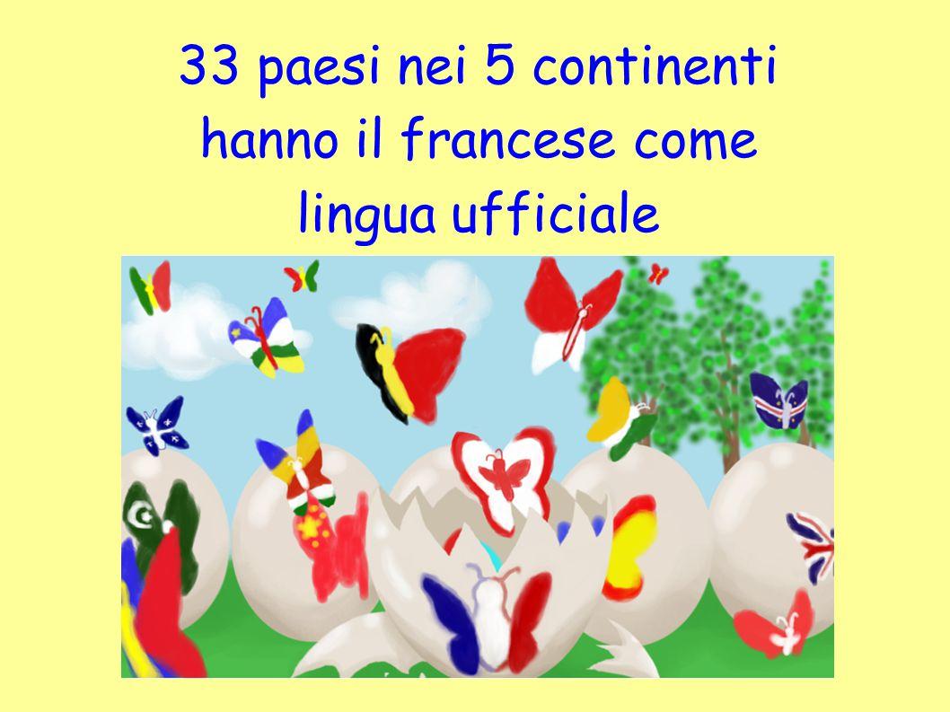 Il francese è la lingua più insegnata al mondo dopo l inglese ed è una delle due lingue ufficiali dei giochi olimpici