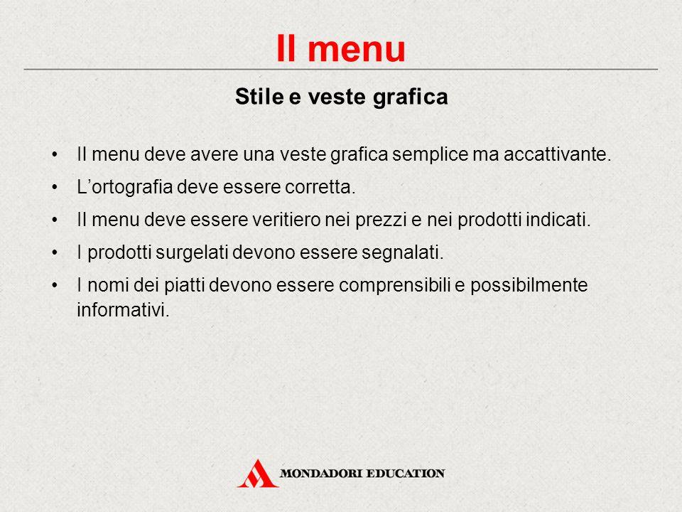 Il menu deve avere una veste grafica semplice ma accattivante.