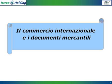 1 Il commercio internazionale e i documenti mercantili.