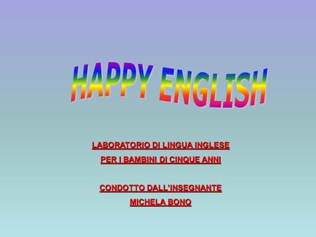 HAPPY ENGLISH LABORATORIO DI LINGUA INGLESE