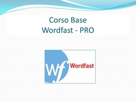Corso Base Wordfast - PRO. CAT TOOLS vs MACHINE TRANSLATION Che cosa fa un CAT TOOL Un Cat Tool NON traduce da solo ma si avvale di frase già tradotte.