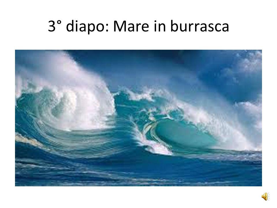 3° diapo: Mare in burrasca