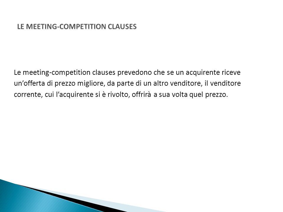 Le meeting-competition clauses influenzano: 1.