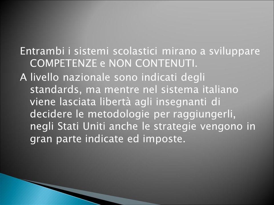 Mentre in Italia gli obiettivi sono fissati alla fine della classe terza e quinta primaria, negli USA esistono degli standards da raggiungere per ogni singola classe.