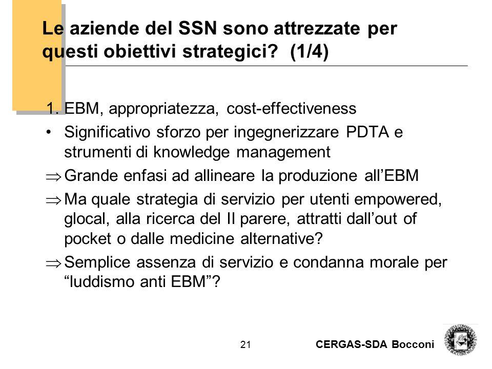 CERGAS-SDA Bocconi 22 Le aziende del SSN sono attrezzate per questi obiettivi strategici.